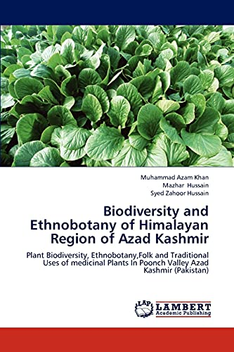 Biodiversity and Ethnobotany of Himalayan Region of: Muhammad Azam Khan,
