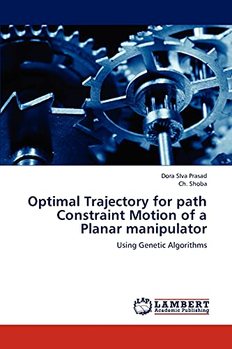 Optimal Trajectory for path Constraint Motion of a Planar manipulator: Using Genetic Algorithms: ...