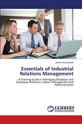 Essentials of Industrial Relations Management: Jones Orumwense