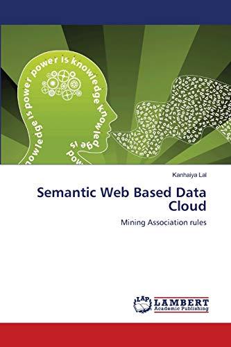 9783659204487: Semantic Web Based Data Cloud: Mining Association rules