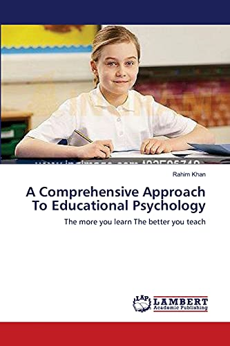 9783659204555: A Comprehensive Approach To Educational Psychology: The more you learn The better you teach