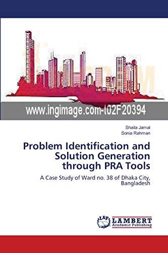 9783659204609: Problem Identification and Solution Generation through PRA Tools: A Case Study of Ward no. 38 of Dhaka City, Bangladesh