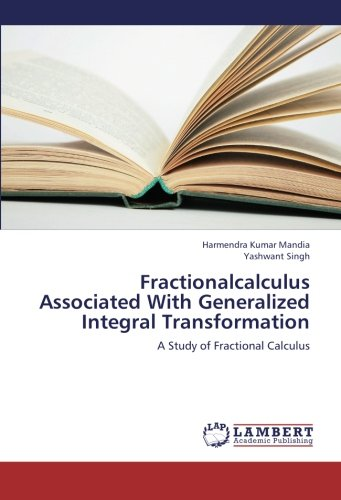 Fractionalcalculus Associated With Generalized Integral Transformation: Mandia, Harmendra Kumar