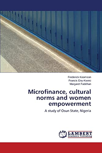 Microfinance, Cultural Norms and Women Empowerment: Frederick Koomson