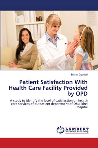 9783659205262: Patient Satisfaction With Health Care Facility Provided by OPD: A study to identify the level of satisfaction on health care services of outpatient department of Dhulikhel Hospital