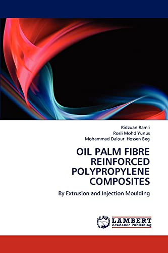 9783659205309: OIL PALM FIBRE REINFORCED POLYPROPYLENE COMPOSITES: By Extrusion and Injection Moulding