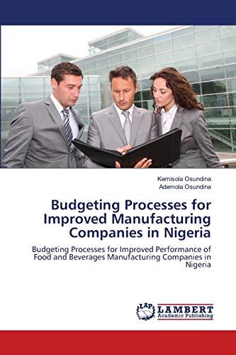 Budgeting Processes for Improved Manufacturing Companies in Nigeria: Kemisola Osundina