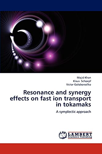 Resonance and Synergy Effects on Fast Ion: Khan, Majid