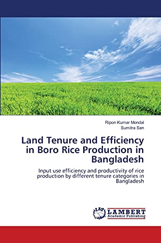 9783659206269: Land Tenure and Efficiency in Boro Rice Production in Bangladesh: Input use efficiency and productivity of rice production by different tenure categories in Bangladesh