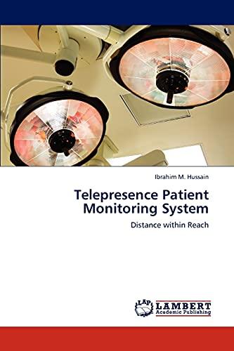 Telepresence Patient Monitoring System: Ibrahim M. Hussain