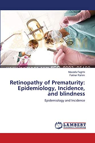 Retinopathy of Prematurity: Epidemiology, Incidence, and blindness: Epidemiology and Incidence: ...