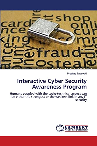 Interactive Cyber Security Awareness Program: Humans coupled with the socio-technical aspect can be...