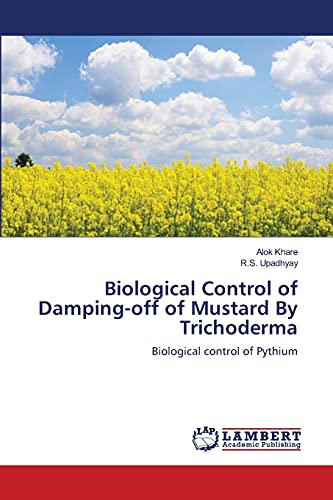 9783659208188: Biological Control of Damping-off of Mustard By Trichoderma: Biological control of Pythium