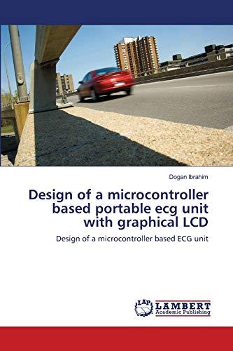 Design of a microcontroller based portable ecg: Ibrahim, Dogan