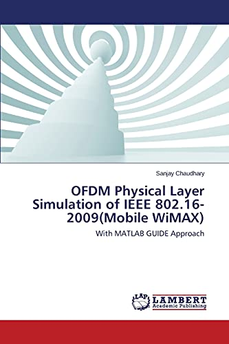 Ofdm Physical Layer Simulation of IEEE 802.16-2009(mobile Wimax): Sanjay Chaudhary