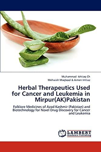 Herbal Therapeutics Used for Cancer and Leukemia: Muhammad Ishtiaq Ch