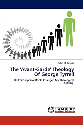 The Avant-Garde Theology of George Tyrrell: Allan M. Savage