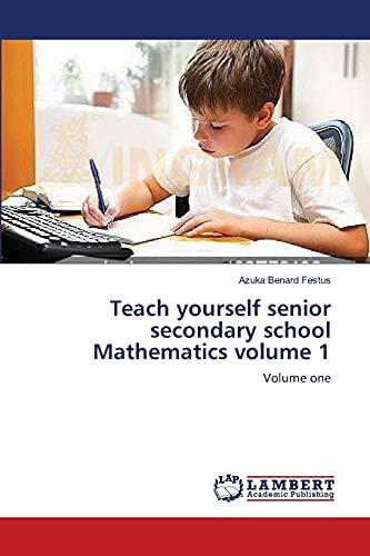 9783659208799: Teach yourself senior secondary school Mathematics volume 1: Volume one
