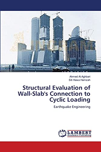 9783659208904: Structural Evaluation of Wall-Slab's Connection to Cyclic Loading: Earthquake Engineering