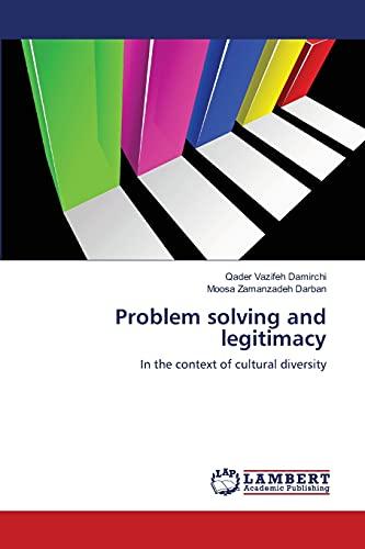 Problem Solving and Legitimacy: Qader Vazifeh Damirchi