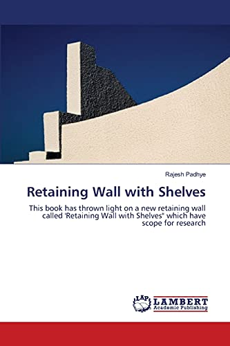 9783659209246: Retaining Wall with Shelves: This book has thrown light on a new retaining wall called 'Retaining Wall with Shelves