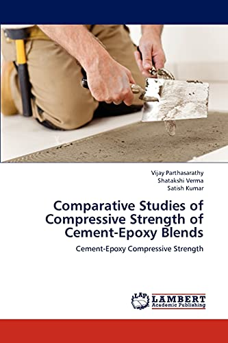 9783659209581: Comparative Studies of Compressive Strength of Cement-Epoxy Blends: Cement-Epoxy Compressive Strength