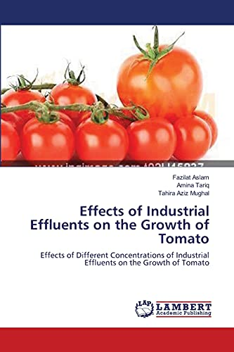 Effects of Industrial Effluents on the Growth of Tomato: Effects of Different Concentrations of ...