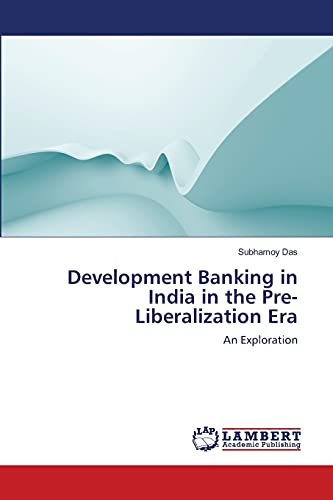 Development Banking in India in the Pre-Liberalization Era: Subhamoy Das