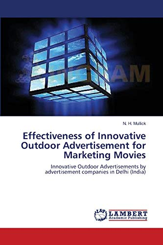 Effectiveness of Innovative Outdoor Advertisement for Marketing Movies: N. H. Mullick