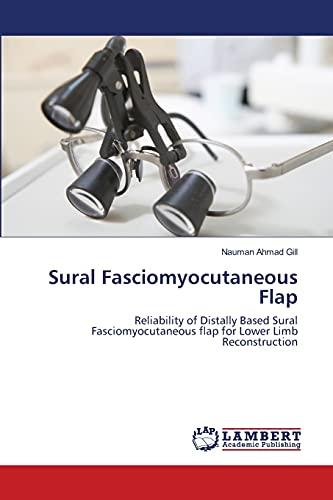 Sural Fasciomyocutaneous Flap: Nauman Ahmad Gill