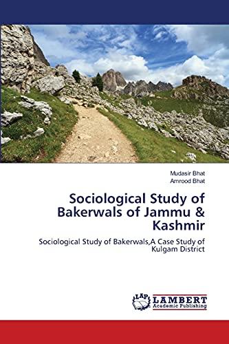 Sociological Study of Bakerwals of Jammu Kashmir: Mudasir Bhat