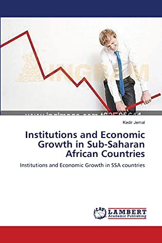 Institutions and Economic Growth in Sub-Saharan African Countries: Kedir Jemal