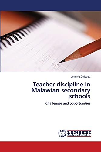 9783659211355: Teacher discipline in Malawian secondary schools: Challenges and opportunities