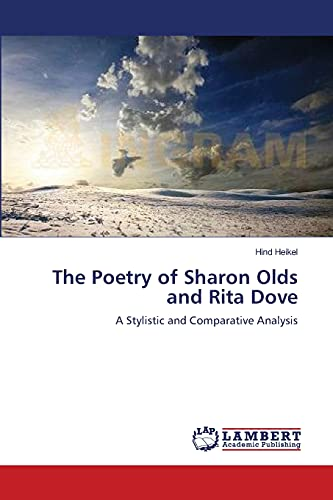 The Poetry of Sharon Olds and Rita Dove: A Stylistic and Comparative Analysis: Hind Heikel