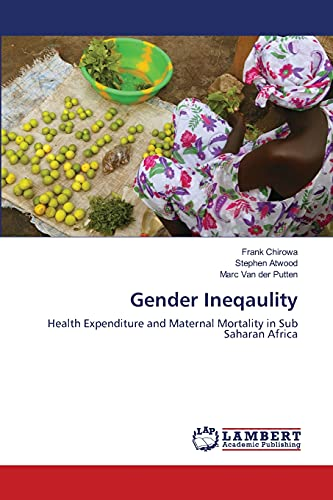9783659211546: Gender Ineqaulity: Health Expenditure and Maternal Mortality in Sub Saharan Africa