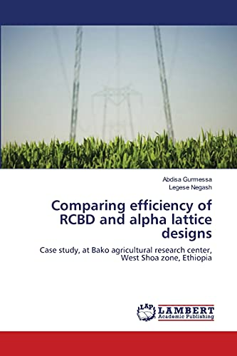 9783659211904: Comparing efficiency of RCBD and alpha lattice designs: Case study, at Bako agricultural research center, West Shoa zone, Ethiopia