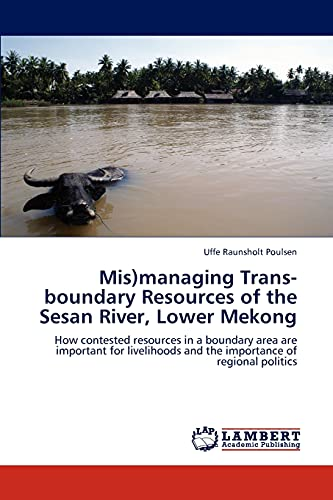 9783659212192: MIS)Managing Trans-Boundary Resources of the Sesan River, Lower Mekong