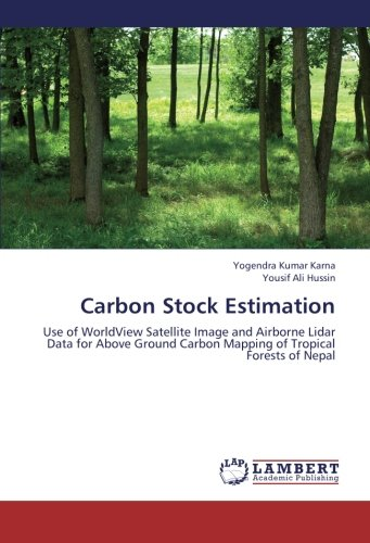 9783659212321: Carbon Stock Estimation: Use of WorldView Satellite Image and Airborne Lidar Data for Above Ground Carbon Mapping of Tropical Forests of Nepal