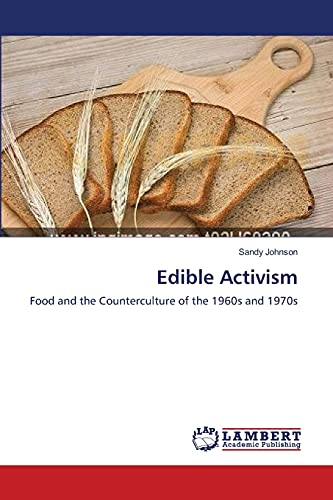 9783659212512: Edible Activism: Food and the Counterculture of the 1960s and 1970s