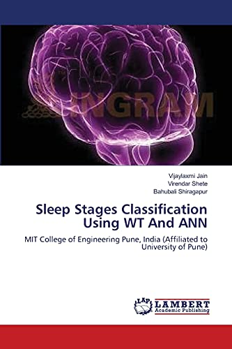 9783659212871: Sleep Stages Classification Using WT And ANN: MIT College of Engineering Pune, India (Affiliated to University of Pune)