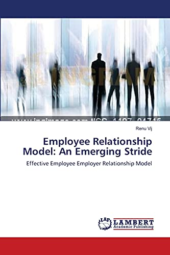 9783659213182: Employee Relationship Model: An Emerging Stride: Effective Employee Employer Relationship Model