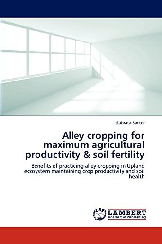 Alley Cropping for Maximum Agricultural Productivity Soil Fertility: Subrata Sarker
