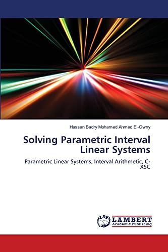 9783659213953: Solving Parametric Interval Linear Systems: Parametric Linear Systems, Interval Arithmetic, C-XSC