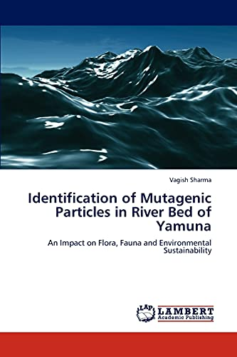 Identification of Mutagenic Particles in River Bed of Yamuna: Vagish Sharma