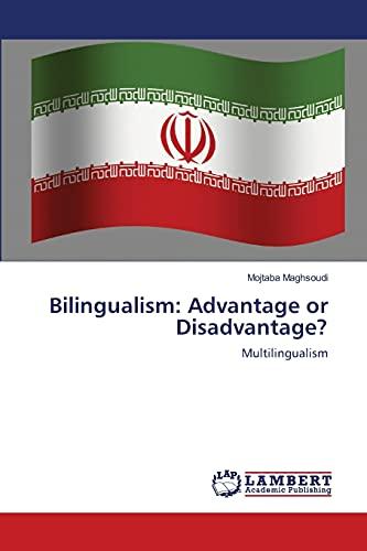 9783659214240: Bilingualism: Advantage or Disadvantage?: Multilingualism