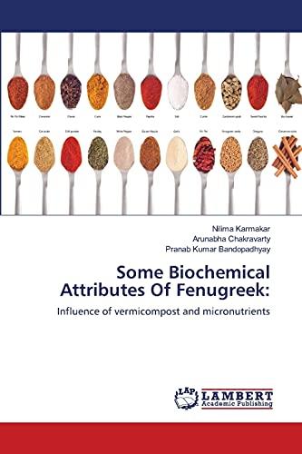Some Biochemical Attributes Of Fenugreek:: Influence of: Nilima Karmakar, Arunabha