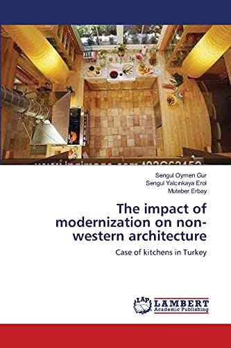 The Impact of Modernization on Non-Western Architecture: Sengul Oymen Gur