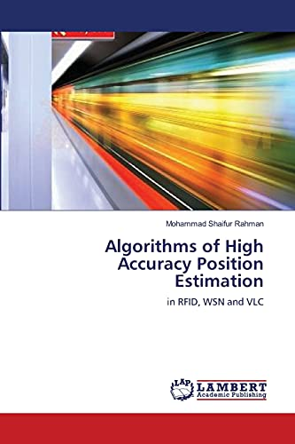 9783659214790: Algorithms of High Accuracy Position Estimation: in RFID, WSN and VLC