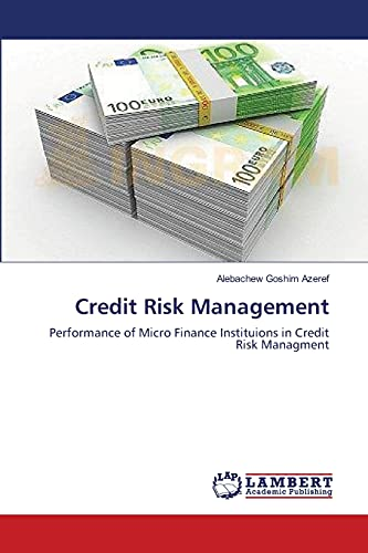 Credit Risk Management: Performance of Micro Finance Instituions in Credit Risk Managment: ...