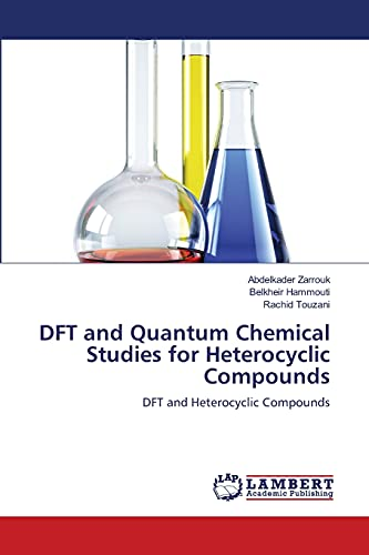 9783659216015: DFT and Quantum Chemical Studies for Heterocyclic Compounds: Chapter 1 Chapter 2 Chapter 3 Chapter 4 Chapter 5